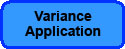 VARIANCE APPLICATION